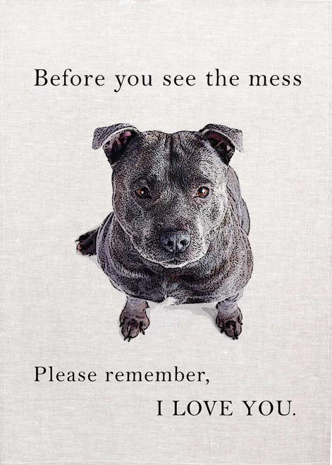 Staffie, Before you see the mess!, Printed Teatowel