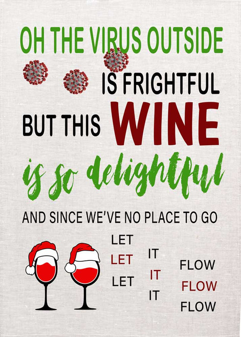 Oh the virus outside is frightful but this WINE is so delightful and since we've no place to go Let it Flow. Wine teatowel Made in Australia