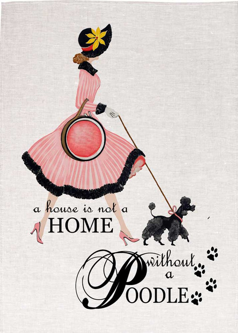 A House is not a Home without a Poodle , Made in Australia Teatowel
