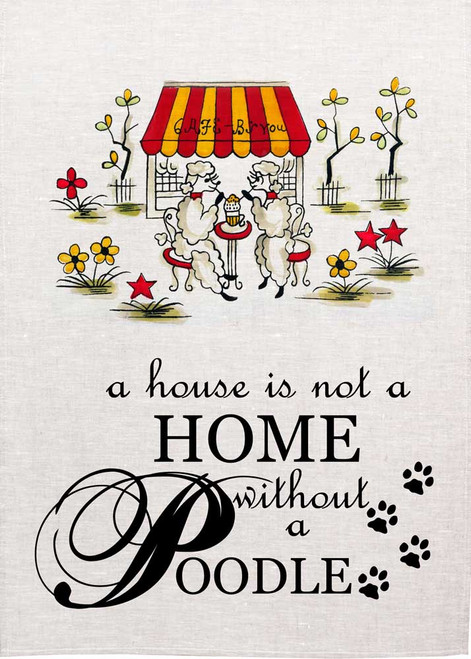 Poodles at a cafe, A House is not a Home without a Poodle , Made in Australia Teatowel