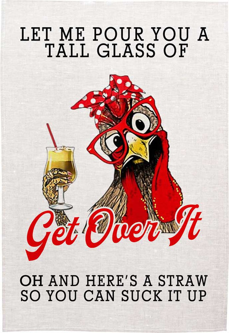Let me pour you a tall glass of Get over it, Made in Australia Teatowel