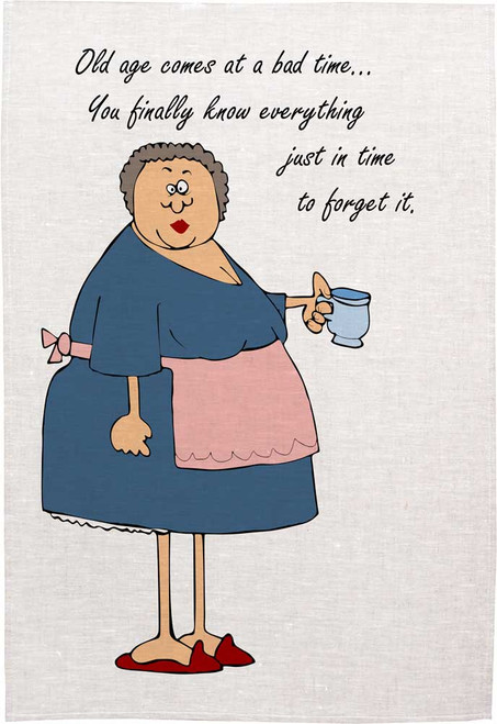 Old Age Comes at a bad time, Made in Australia Teatowel