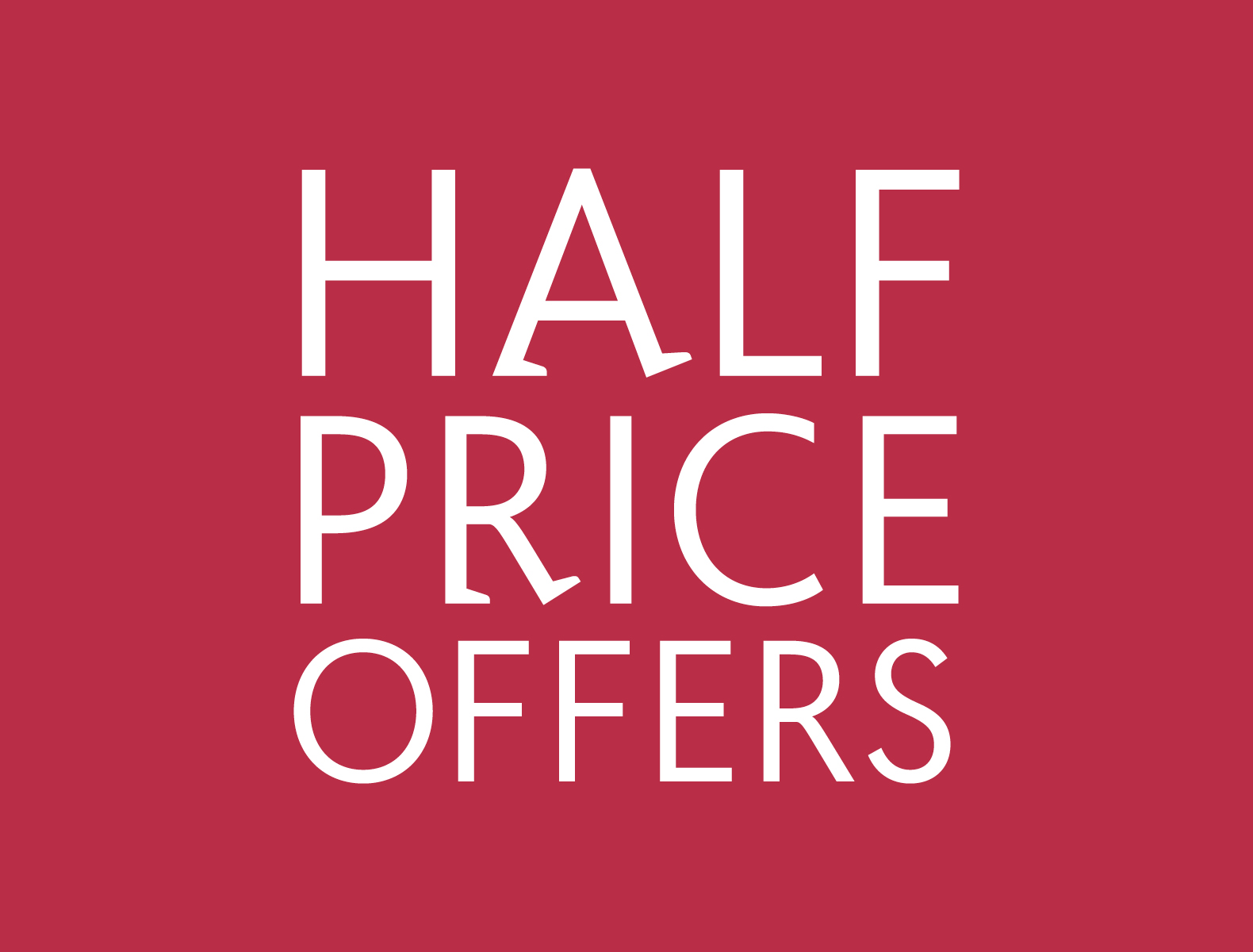 Shop our Half Price Offers