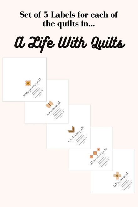 SET OF 5 - All the Labels for A LIFE WITH QUILTS