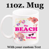 Cruise & Beach theme Custom 11 oz. mug.  Great gift for friends & family or as a special memento for you!  (016