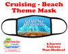 Cruising and Beach theme mask - design 011