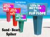 Beach - Sand Spiker.  Keep your drinks sand free.  Design 023