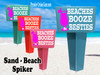 Beach - Sand Spiker.  Keep your drinks sand free.  Design 026