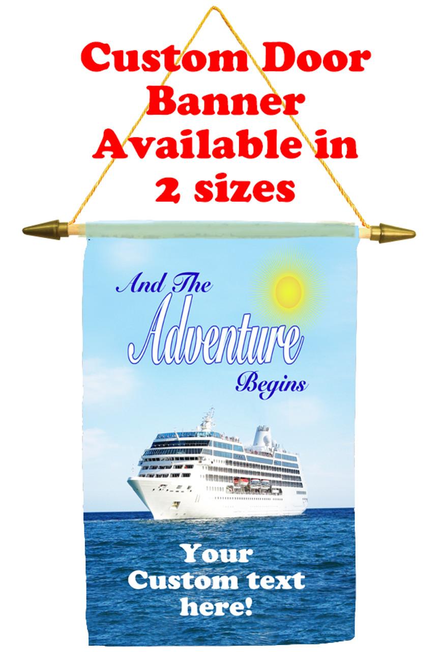 Custom ship Door banner available in 2 sizes. Cruise ship door banner
