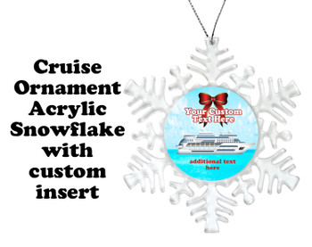 Cruise ornament.  Commemorate your cruise with this custom ornament.  Snowflake.  Design 002