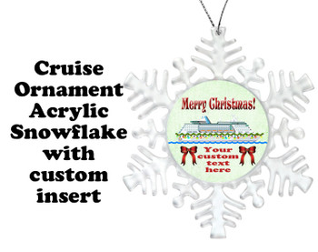 Cruise ornament.  Commemorate your cruise with this custom ornament.  Snowflake.  Design 004