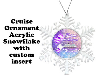Cruise ornament.  Commemorate your cruise with this custom ornament.  Snowflake.  Design 005
