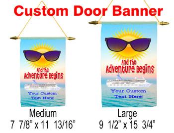 Cruise ship door banner.  Customizable for a unique banner to hang on your cruise ship door.