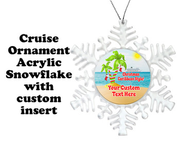Cruise ornament.  Commemorate your cruise with this custom ornament.  Snowflake.  Design 008