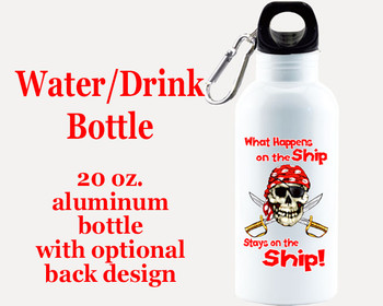 Cruise themed Water - Beverage Bottle.  20 Oz Aluminum Bottle with optional back design.  Design 0011