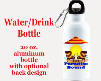 Cruise themed Water - Beverage Bottle.  20 Oz Aluminum Bottle with optional back design.  Design 0014