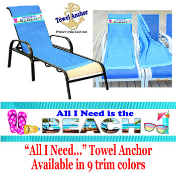 "Towel Anchor - ""All I Need is the Beach"""