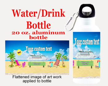 Cruise themed Water - Beverage Bottle.  20 Oz Aluminum Bottle with your custom text.  Design 0021