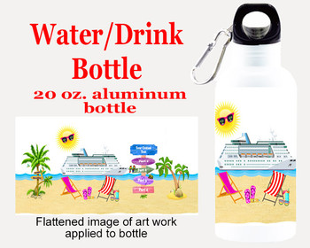 Cruise themed Water - Beverage Bottle.  20 Oz Aluminum Bottle with your custom text.  Design 0024