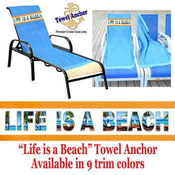 """Towel Anchor - """"Life is a Beach"""""""