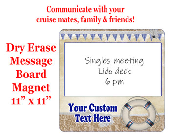 "Cruise Magnet - Dry erasable magnet.  11"" x 11""   Design 010"