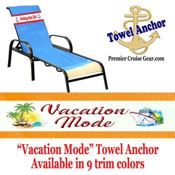 "Towel Anchor - ""Vacation Mode"""