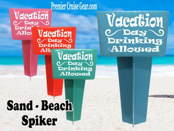 Beach - Sand Spiker.  Keep your drinks sand free.  Design 007