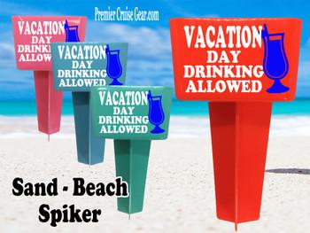 Beach - Sand Spiker.  Keep your drinks sand free.  Design 032