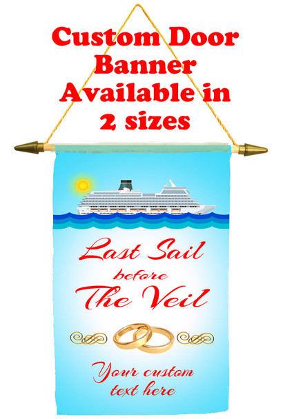 Cruise Ship Door Banner - Last Sail before the Veil
