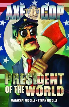 AXE COP TP VOL 04 PRESIDENT OF THE WORLD