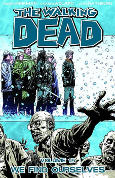 THE WALKING DEAD TP VOL 15 WE FIND OURSELVES