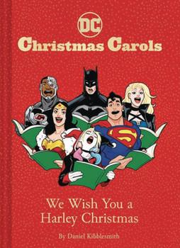 DC CHRISTMAS CAROLS WE WISH YOU A HARLEY CHRISTMAS HC