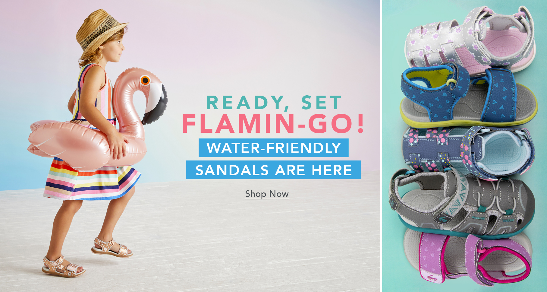 Ready, Set Flamin-go! Water-friendlu sandals are here. Shop Now.
