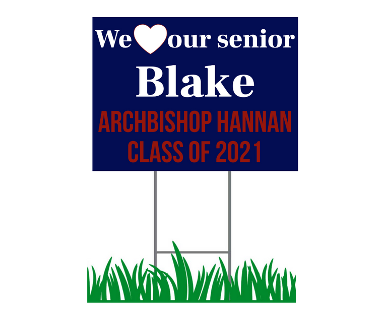 """Yard Sign - Archbishop Hannan - We Love Our Senior Personalized Print Font  - 18"""" x 24"""""""