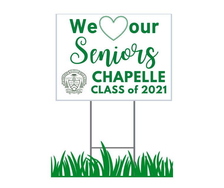 """Yard Sign - Chapelle High School - We Love Our Seniors - 18"""" x 24"""""""