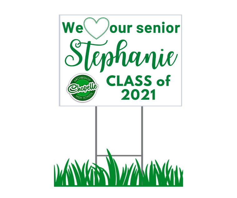 """Yard Sign - Chapelle High School - We Love Our Senior Personalized Cursive Font - 18"""" x 24"""""""