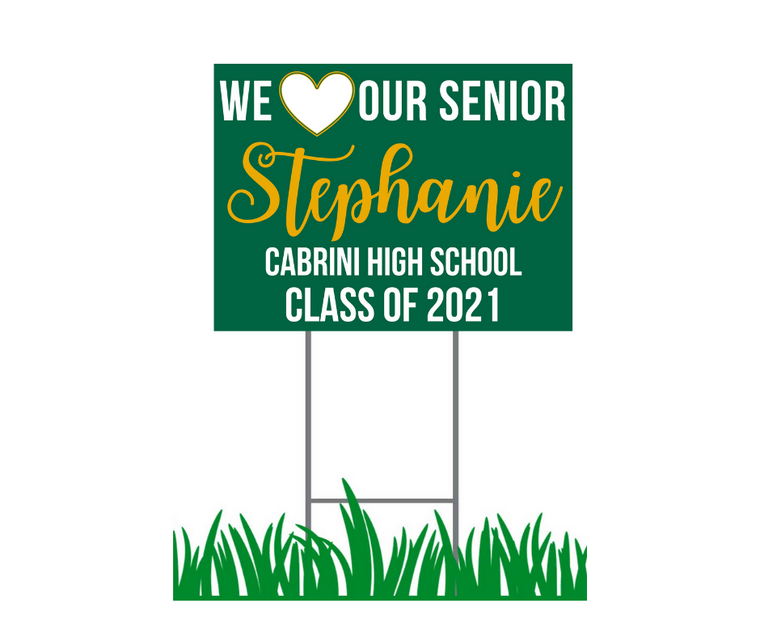 "Yard Sign - Cabrini High School - We Love Our Senior Personalized Cursive Font - 18"" x 24"""