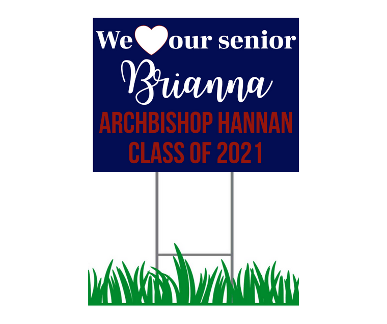 "Yard Sign - Archbishop Hannan - We Love Our Senior Personalized Cursive Font  - 18"" x 24"""