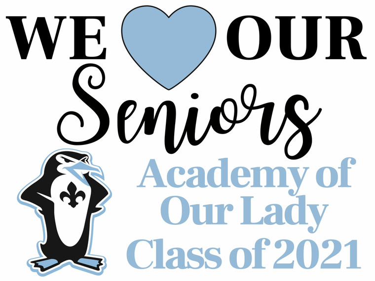 """Yard Sign - Academy of Our Lady - We Love Our Seniors - 18"""" x 24"""""""