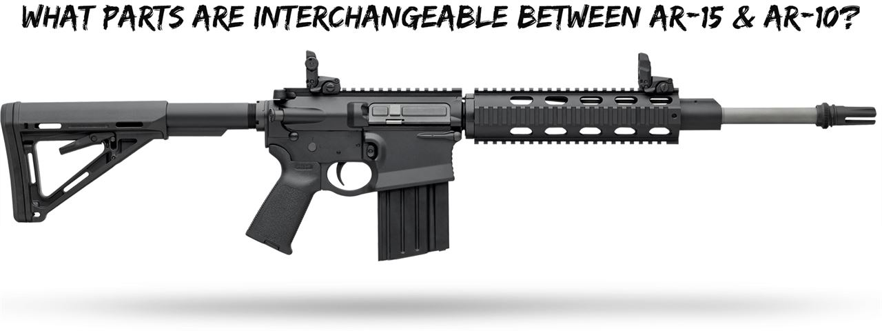 What Parts Are Interchangeable Between AR-15 & AR-10? - Wing