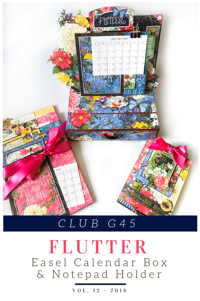 Graphic 45 - Club G45 Vol 12 December 2018 - Flutter - Easel Calendar Box & Notepad Holder