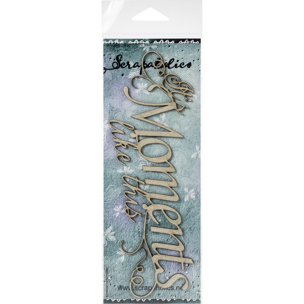 Scrapaholics - Laser Cut Chipboard - Moments Like This (S51159)