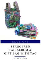 Club G45 Vol 07 July 2019 - Kaleidoscope - Staggered Tag Album & Gift Bag (Club G45 Vol 072019)