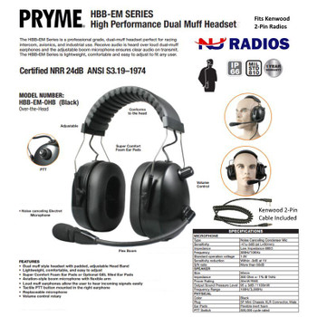 Lightweight, over-the-head band is fully adjustable and very comfortable. Receive audio is heard over loud dual-muff earphones and the flexible boom microphone ensures clear audio on transmit. The Pryme HBB-EM-OHB-01 fits Kenwood ProTalk 2 Pin radios.