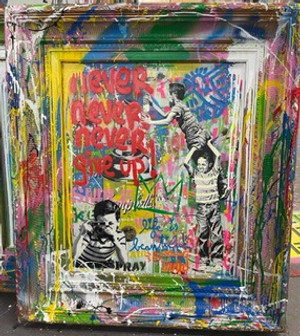 NEVER NEVER GIVE UP (ORIGINAL ON CANVAS) BY MR. BRAINWASH