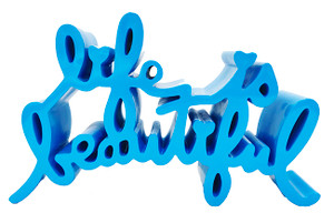 LIFE IS BEAUTIFUL (LARGE) BLUE BY MR. BRAINWASH