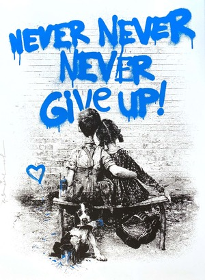 DON'T (NEVER) GIVE UP (BLUE) BY MR. BRAINWASH