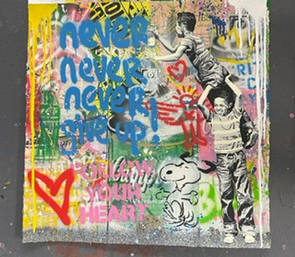 NEVER NEVER NEVER GIVE UP!! (ORIGINAL) BY MR. BRAINWASH