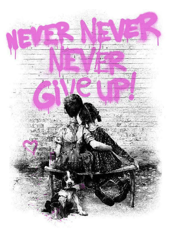 DON'T (NEVER) GIVE UP (PINK) BY MR. BRAINWASH
