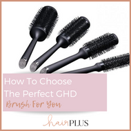 ​ How To Choose The Perfect GHD Hair Brush For You